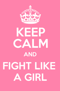 Stay-Calm-and-Fight-Like-a-Girl-678x1024